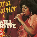 Gloria Gaynor – I Will Survive