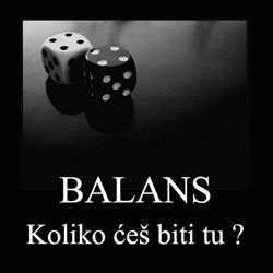 Balans – Koliko ces biti tu